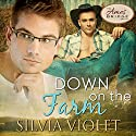 Down on the Farm: Ames Bridge, Book 1 Audiobook by Silvia Violet Narrated by Greg Boudreaux