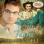 Down on the Farm: Ames Bridge, Book 1 | Silvia Violet