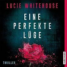 Eine perfekte Lüge Hörbuch von Lucie Whitehouse Gesprochen von: Solveig Duda