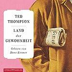 Land der Gewohnheit | Ted Thompson