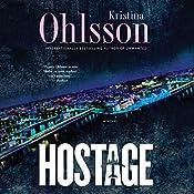 Hostage: Fredrika Bergman and Alex Recht, Book 4   Kristina Ohlsson