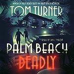 Palm Beach Deadly   Tom Turner