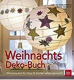 Weihnachtsdeko-Buch: Winterzauber für Haus & Garten selbst gemacht