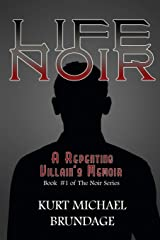 Life Noir: A Repenting Villain's Memoir (The Noir Series) Paperback