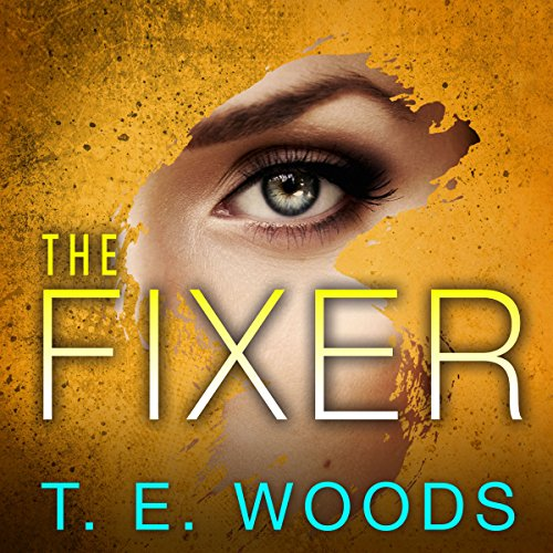 The Fixer: Justice Series, Book 1 by Tantor Audio