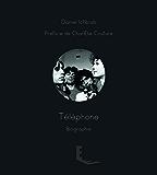 Téléphone: Biographie