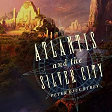 Atlantis and the Silver City Audiobook by Peter Daughtrey Narrated by William Neenan
