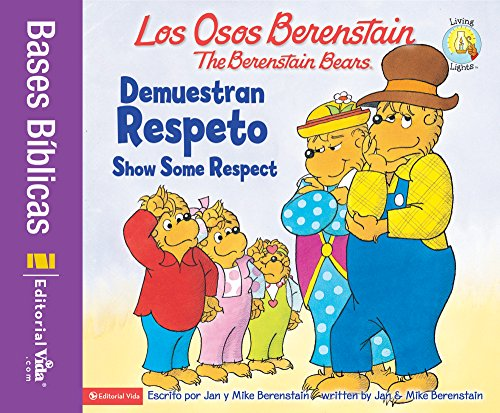 Los Osos Berenstain demuestran respeto / Show Some Respect (Spanish Edition)