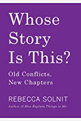 Whose Story Is This?: Old Conflicts, New Chapters Paperback