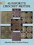 Forty Two Favorite Crochet Motifs, Mary Carolyn Waldrep, 0486269566