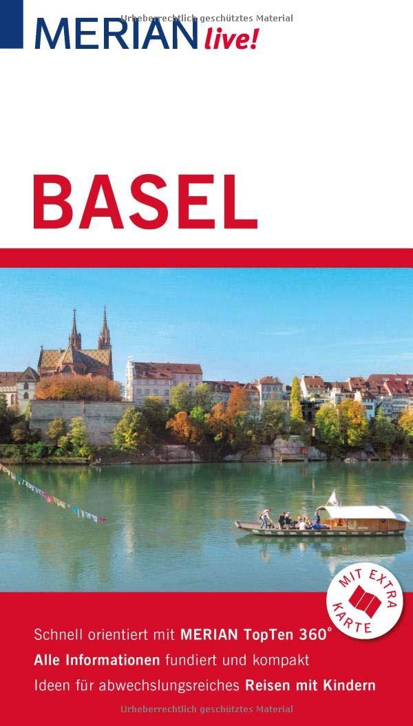 MERIAN live! Reiseführer Basel: Mit Extra-Karte zum Herausnehmen Taschenbuch – 2. Juli 2018 Axel Nowak Merian / HOLIDAY 3834228605 Basel / Stadtführer