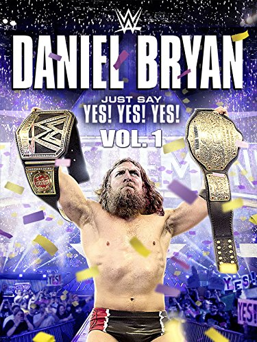 Amazon.com: WWE: Daniel Bryan: Just Say Yes! Yes! Yes ...