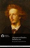 Complete Poetical Works of Algernon Charles Swinburne (Delphi Classics) (Delphi Poets Series Book 32)