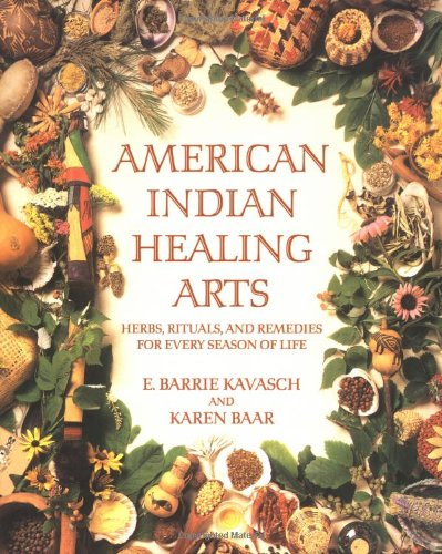 Search : American Indian Healing Arts: Herbs, Rituals, and Remedies for Every Season of Life