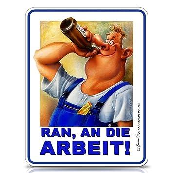 Blechschild Schild RAN AN DIE ARBEIT Fun-Schild