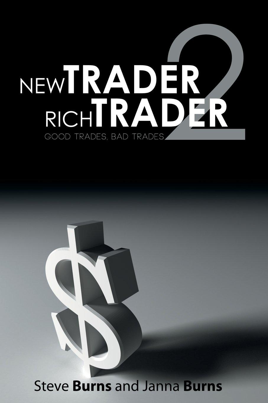 Download New Trader,Rich Trader 2: Good Trades, Bad Trades ebook