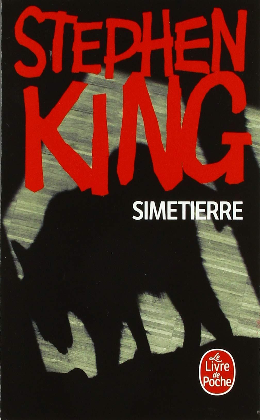 Simetierre Poche – 3 septembre 2003 Stephen King Le Livre de Poche 2253151432 Belletristik