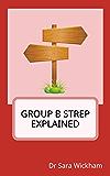 Group B Strep Explained (English Edition)