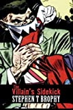 The Villain's Sidekick, Stephen Brophy, 1493717316