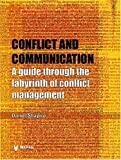 Conflict and Communication : A Guide Through the Labyrinth of Conflict Management, Shapiro, Daniel, 0972054197
