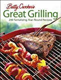 Betty Crocker's Great Grilling, Betty Crocker Editors, 0764566423