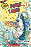 Scholastic Reader Level 1: Max Spaniel #2: Funny Lunch