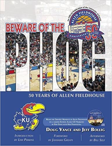Beware of the Phog: 50 Years of Allen Fieldhouse: Doug Vance ...