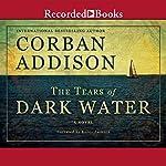 The Tears of Dark Water | Corban Addison