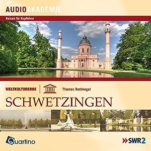 Weltkulturerbe - Schwetzingen Hörbuch