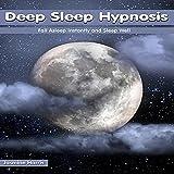 #6: Deep Sleep Hypnosis: Fall Asleep Instantly and Sleep Well