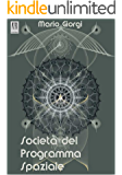 Società del Programma Spaziale (ALIA Arcipelago Vol. 3)