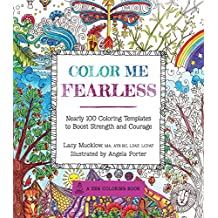 Color Me Fearless: Nearly 100 Coloring Templates to Boost Strength and Courage