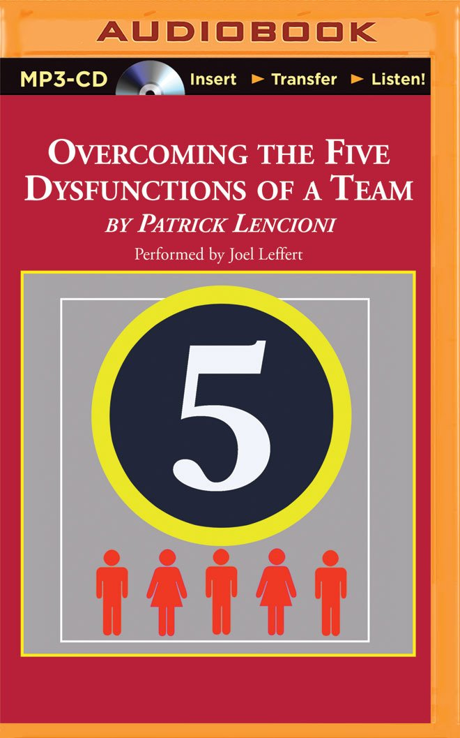 Overcoming the Five Dysfunctions of a Team: A Field Guide for Leaders, Managers, and Facilitators pdf epub
