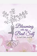 Blooming into my Best Self: Self Care Journal Paperback