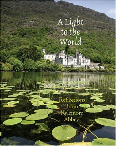 A Light to the World: Reflections from Kylemore Abbey ()