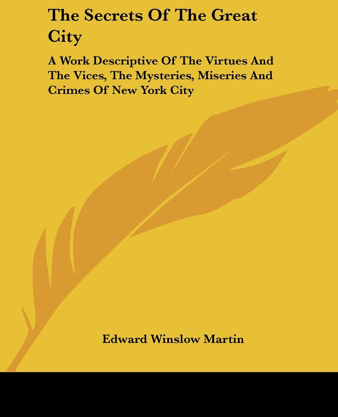 The Secrets Of The Great City: A Work Descriptive Of The Virtues And The Vices, The Mysteries, Miseries And Crimes Of New York City PDF