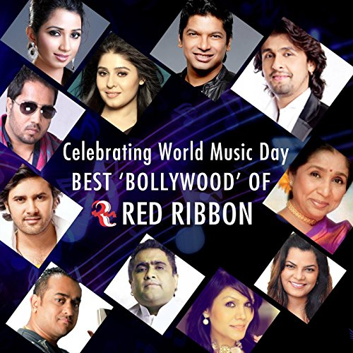 Celebrating World Music Day - Best Bollywood of Red Ribbon (The Best Of Sonu Nigam)