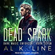 Dead Spark: Dark Magic Enforcer, Book 7 | Al K. Line
