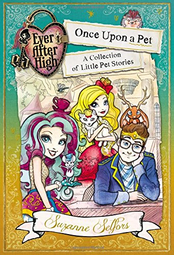 Ever After High: Once Upon a Pet: A Collection of Little Pet Stories