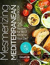 Mesmerizing  Mediterranean cookbook. 25 recipes for best ratio in your diet.