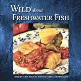 Wild about Freshwater Fish, Stoeger Publishing, 088317264X