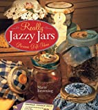 Really Jazzy Jars, Marie Browning, 1402714734