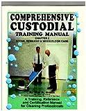 Comprehensive Custodial Training Manual, William R. Griffin, 0944352162