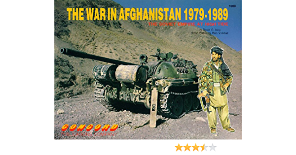 The War in Afghanistan 1979-1989: The Soviet Empire at High ...
