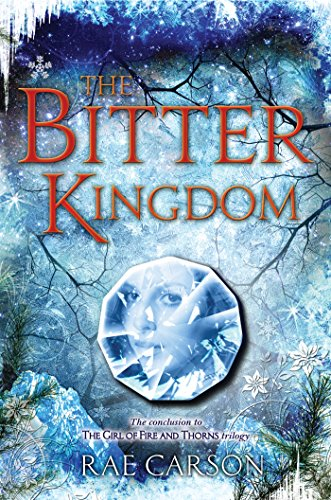 The Bitter Kingdom (Girl of Fire and Thorns Book 3) (Three Image Kingdoms)