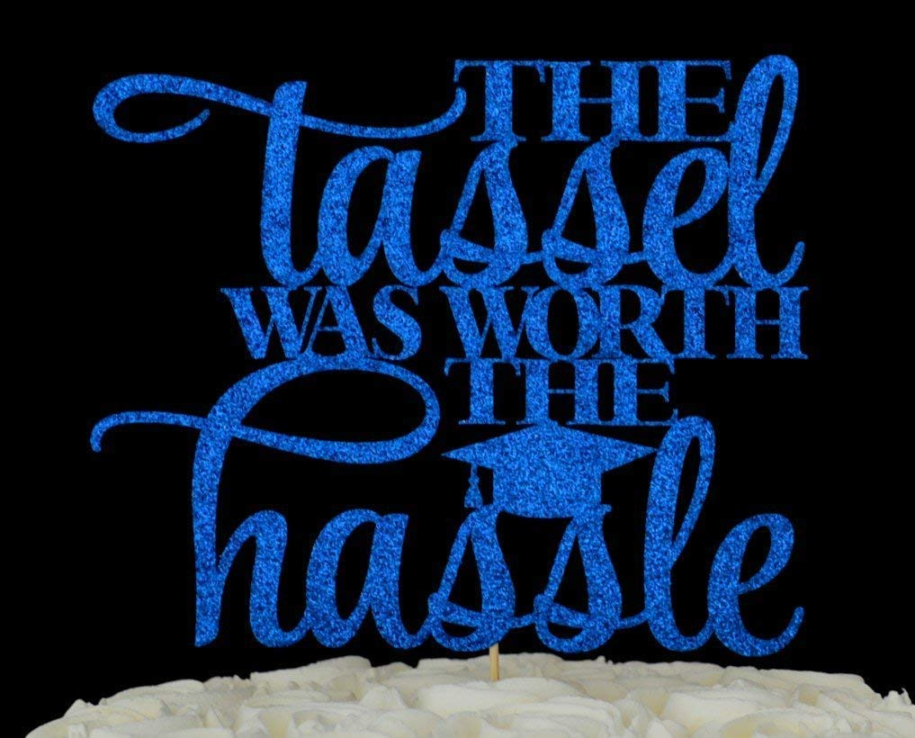 The tassel was worth the hassle Graduation Party Glitter Paper Cake Topper You choose the color