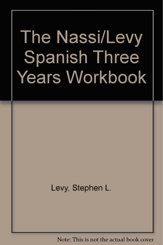 Workbooks workbook in spanish three years : The Nassi/Levy Spanish Three Years Workbook: Stephen L. Levy ...
