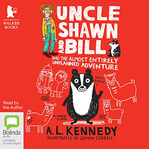 Uncle Shawn and Bill and the Almost Entirely Unplanned Adventure: Uncle Shawn and Bill, Book 1