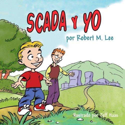SCADA y YO: Un Libro Para Niños Y Directores (Spanish Edition)