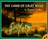 The Land of Gray Wolf, Thomas Locker, 0140557415